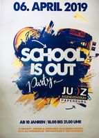 SCHOOL IS OUT Party